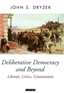 Foto Cover di Deliberative Democracy and Beyond: Liberals, Critics, Contestations, Ebook inglese di Katherine van Wormer, edito da OUP Oxford