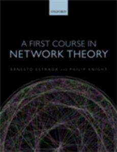 Ebook in inglese First Course in Network Theory Estrada, Ernesto , Knight, Philip A.
