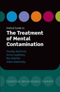 Ebook in inglese Oxford Guide to the Treatment of Mental Contamination Coughtrey, Anna , Rachman, Stanley , Radomsky , Shafran, Roz