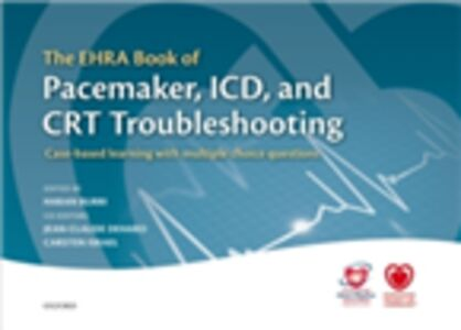 Ebook in inglese EHRA Book of Pacemaker, ICD, and CRT Troubleshooting: Case-based learning with multiple choice questions