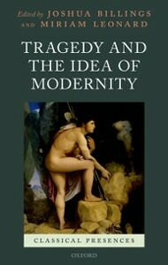 Ebook in inglese Tragedy and the Idea of Modernity -, -