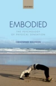 Foto Cover di Embodied: The psychology of physical sensation, Ebook inglese di Christopher Eccleston, edito da OUP Oxford