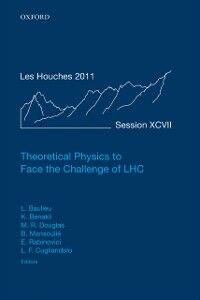 Foto Cover di Theoretical Physics to Face the Challenge of LHC: Lecture Notes of the Les Houches Summer School: Volume 97, August 2011, Ebook inglese di  edito da OUP Oxford