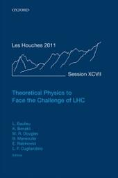 Theoretical Physics to Face the Challenge of LHC: Lecture Notes of the Les Houches Summer School: Volume 97, August 2011