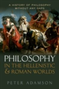 Foto Cover di Philosophy in the Hellenistic and Roman Worlds: A History of Philosophy without any gaps, Volume 2, Ebook inglese di Peter Adamson, edito da OUP Oxford
