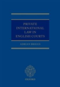 Ebook in inglese Private International Law in English Courts Briggs, Adrian