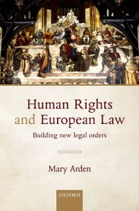 Ebook in inglese Human Rights and European Law: Building New Legal Orders Arden, Mary
