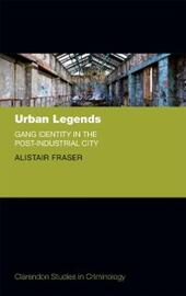 Urban Legends: Gang Identity in the Post-Industrial City