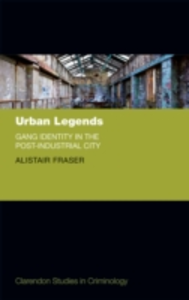 Ebook in inglese Urban Legends: Gang Identity in the Post-Industrial City Fraser, Alistair