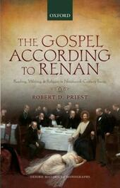 Gospel According to Renan: Reading, Writing, and Religion in Nineteenth-Century France