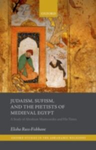 Ebook in inglese Judaism, Sufism, and the Pietists of Medieval Egypt: A Study of Abraham Maimonides and His Times Russ-Fishbane, Elisha