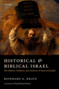 Ebook in inglese Historical and Biblical Israel: The History, Tradition, and Archives of Israel and Judah Kratz, Reinhard G.