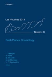 Foto Cover di Post-Planck Cosmology: Lecture Notes of the Les Houches Summer School: Volume 100, July 2013, Ebook inglese di  edito da OUP Oxford