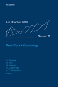 Ebook in inglese Post-Planck Cosmology: Lecture Notes of the Les Houches Summer School: Volume 100, July 2013 -, -