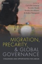 Migration, Precarity, and Global Governance: Challenges and Opportunities for Labour