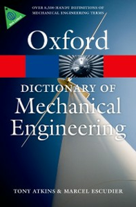 Ebook in inglese Dictionary of Mechanical Engineering Atkins, Tony , Escudier, Marcel
