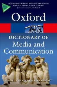 Ebook in inglese Dictionary of Media and Communication Chandler, Daniel , Munday, Rod