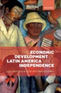 Ebook in inglese Economic Development of Latin America since Independence B&eacute , rtola, Luis , Ocampo, Jos&eacute ,  Antonio