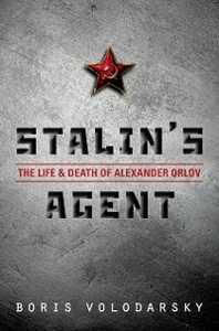 Ebook in inglese Stalins Agent: The Life and Death of Alexander Orlov Volodarsky, Boris