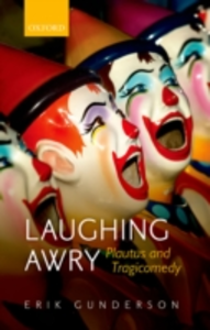 Ebook in inglese Laughing Awry: Plautus and Tragicomedy Gunderson, Erik