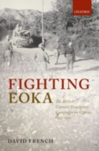 Foto Cover di Fighting EOKA: The British Counter-Insurgency Campaign on Cyprus, 1955-1959, Ebook inglese di David French, edito da OUP Oxford