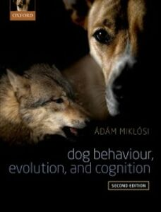 Ebook in inglese Dog Behaviour, Evolution, and Cognition Miklosi, Adam