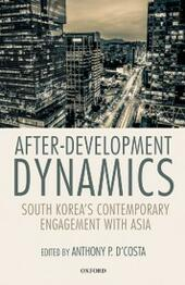 After-Development Dynamics: South Koreas Contemporary Engagement with Asia