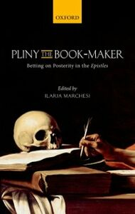 Foto Cover di Pliny the Book-Maker: Betting on Posterity in the Epistles, Ebook inglese di  edito da OUP Oxford