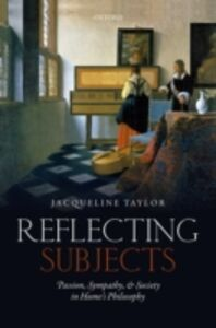 Foto Cover di Reflecting Subjects: Passion, Sympathy, and Society in Humes Philosophy, Ebook inglese di Jacqueline Taylor, edito da OUP Oxford