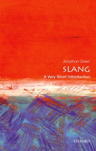Ebook in inglese Slang: A Very Short Introduction Green, Jonathon