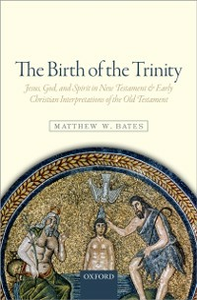 Ebook in inglese Birth of the Trinity: Jesus, God, and Spirit in New Testament and Early Christian Interpretations of the Old Testament Bates, Matthew W.