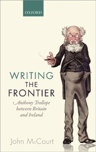 Ebook in inglese Writing the Frontier: Anthony Trollope between Britain and Ireland McCourt, John