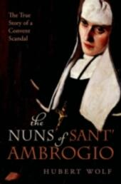 Nuns of Sant'Ambrogio: The True Story of a Convent in Scandal