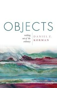 Foto Cover di Objects: Nothing out of the Ordinary, Ebook inglese di Daniel Z. Korman, edito da OUP Oxford