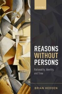 Foto Cover di Reasons without Persons: Rationality, Identity, and Time, Ebook inglese di Brian Hedden, edito da OUP Oxford