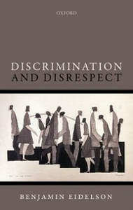 Ebook in inglese Discrimination and Disrespect Eidelson, Benjamin