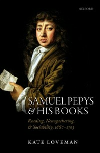 Ebook in inglese Samuel Pepys and his Books: Reading, Newsgathering, and Sociability, 1660-1703 Loveman, Kate