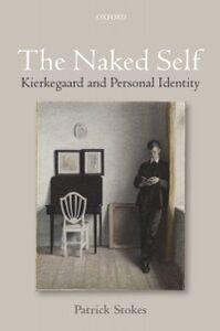 Ebook in inglese Naked Self: Kierkegaard and Personal Identity Stokes, Patrick