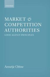 Market and Competition Authorities: Good Agency Principles