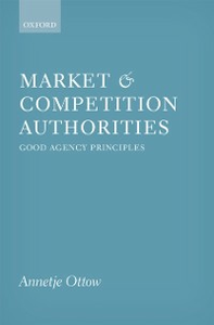 Ebook in inglese Market and Competition Authorities: Good Agency Principles Ottow, Annetje