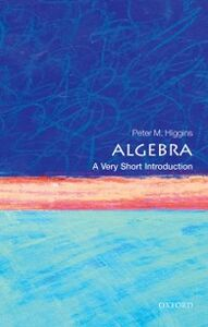 Ebook in inglese Algebra: A Very Short Introduction Higgins, Peter M.