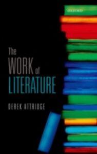 Foto Cover di Work of Literature, Ebook inglese di Derek Attridge, edito da OUP Oxford