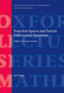 Foto Cover di Function Spaces and Partial Differential Equations: Volume 1 - Classical Analysis, Ebook inglese di Ali Taheri, edito da OUP Oxford