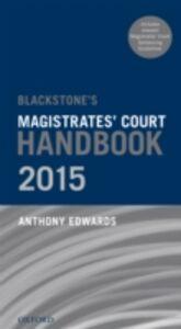 Ebook in inglese Blackstone's Magistrates' Court Handbook 2015 Edwards, Anthony