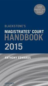 Foto Cover di Blackstone's Magistrates' Court Handbook 2015, Ebook inglese di Anthony Edwards, edito da OUP Oxford