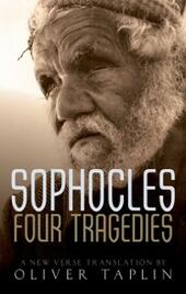Sophocles: Four Tragedies: Oedipus the King, Aias, Philoctetes, Oedipus at Colonus