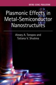 Ebook in inglese Plasmonic Effects in Metal-Semiconductor Nanostructures Shubina, Tatiana V. , Toropov, Alexey A.
