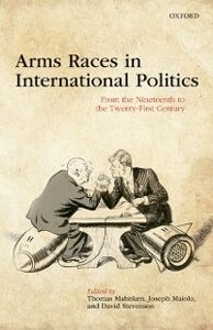 Foto Cover di Arms Races in International Politics: From the Nineteenth to the Twenty-First Century, Ebook inglese di  edito da OUP Oxford