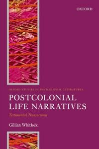Ebook in inglese Postcolonial Life Narratives: Testimonial Transactions Whitlock, Gillian