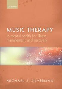 Foto Cover di Music therapy in mental health for illness management and recovery, Ebook inglese di Michael J. Silverman, edito da OUP Oxford